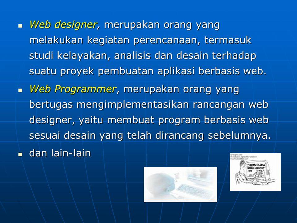 b.Kelompok kedua, adalah mereka yang bergelut di bidang perangkat keras (hardware).