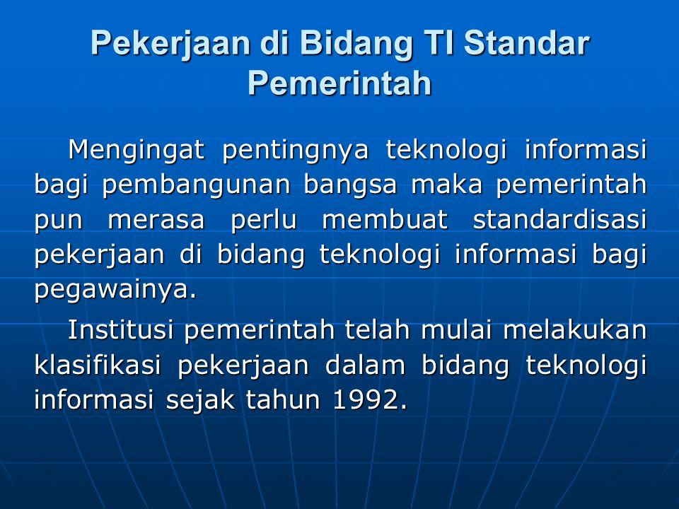 Klasifikasi pekerjaan ini mungkin masih belum dapat mengakomodasi klasifikasi pekerjaan pada teknologi informasi secara umum.