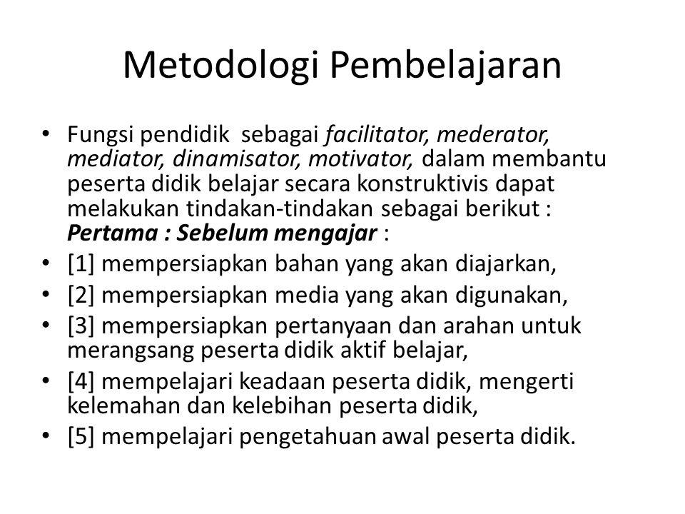 Metodologi Pembelajaran Fungsi pendidik sebagai facilitator, mederator, mediator, dinamisator, motivator, dalam membantu peserta didik belajar secara