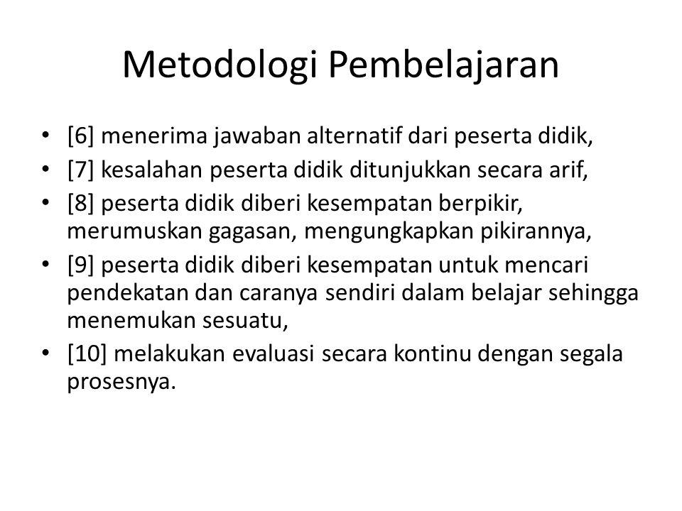 Metodologi Pembelajaran [6] menerima jawaban alternatif dari peserta didik, [7] kesalahan peserta didik ditunjukkan secara arif, [8] peserta didik dib