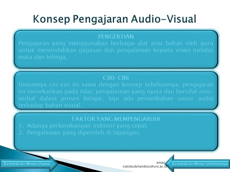 PENGERTIAN Pengajaran yang menggunakan berbagai alat atau bahan oleh guru untuk memindahkan gagasan dan pengalaman kepada siswa melalui mata dan telinga.