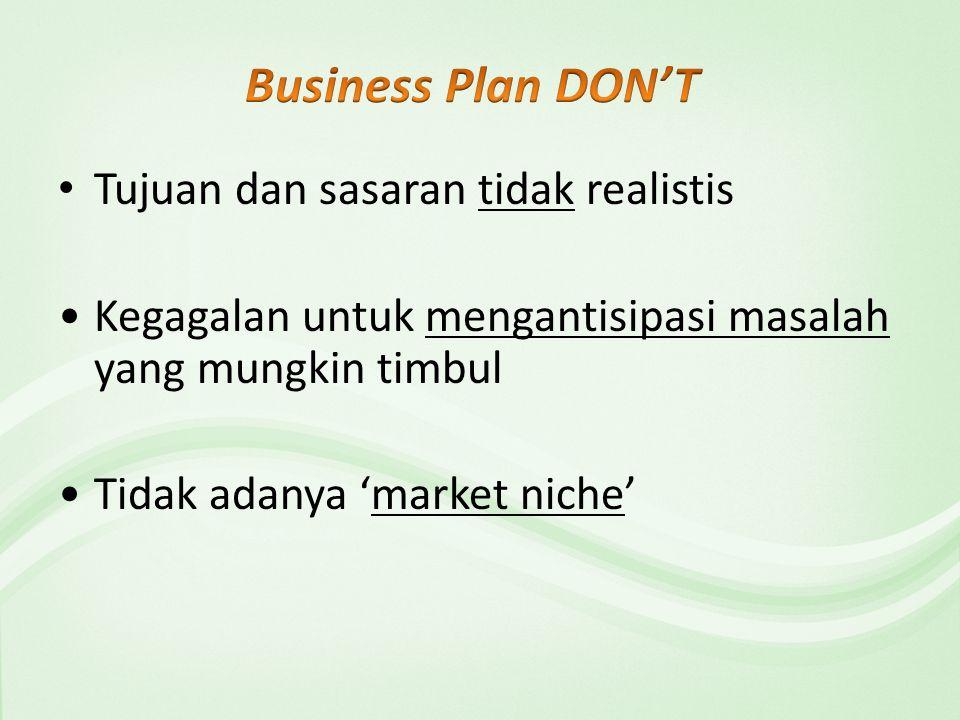 Tujuan dan sasaran tidak realistis Kegagalan untuk mengantisipasi masalah yang mungkin timbul Tidak adanya 'market niche'
