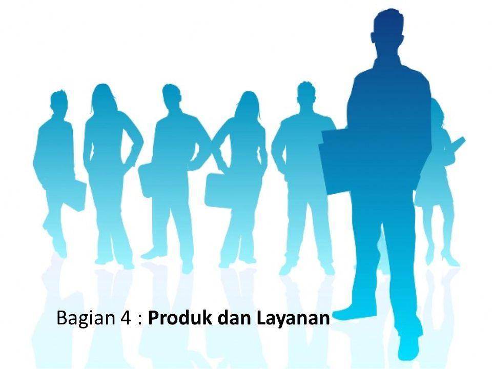 Bagian 4 : Produk dan Layanan