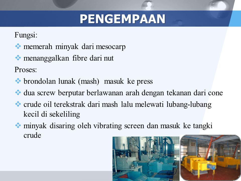 LOGO PENGEMPAAN Fungsi:  memerah minyak dari mesocarp  menanggalkan fibre dari nut Proses:  brondolan lunak (mash) masuk ke press  dua screw berpu