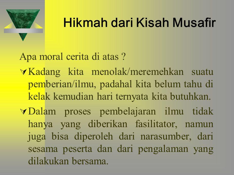 Kisah Musafir Seorang musafir muda tersesat di padang pasir, berhari-hari tidak makan dan minum.