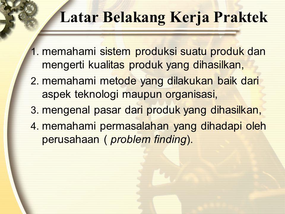 Latar Belakang Kerja Praktek 1.