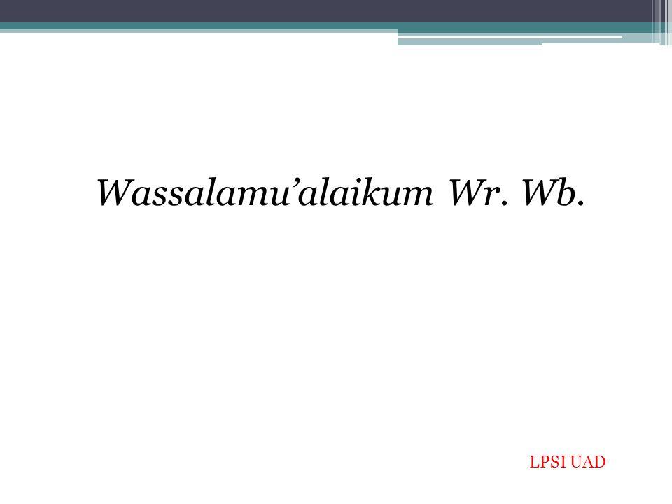Wassalamu'alaikum Wr. Wb. LPSI UAD