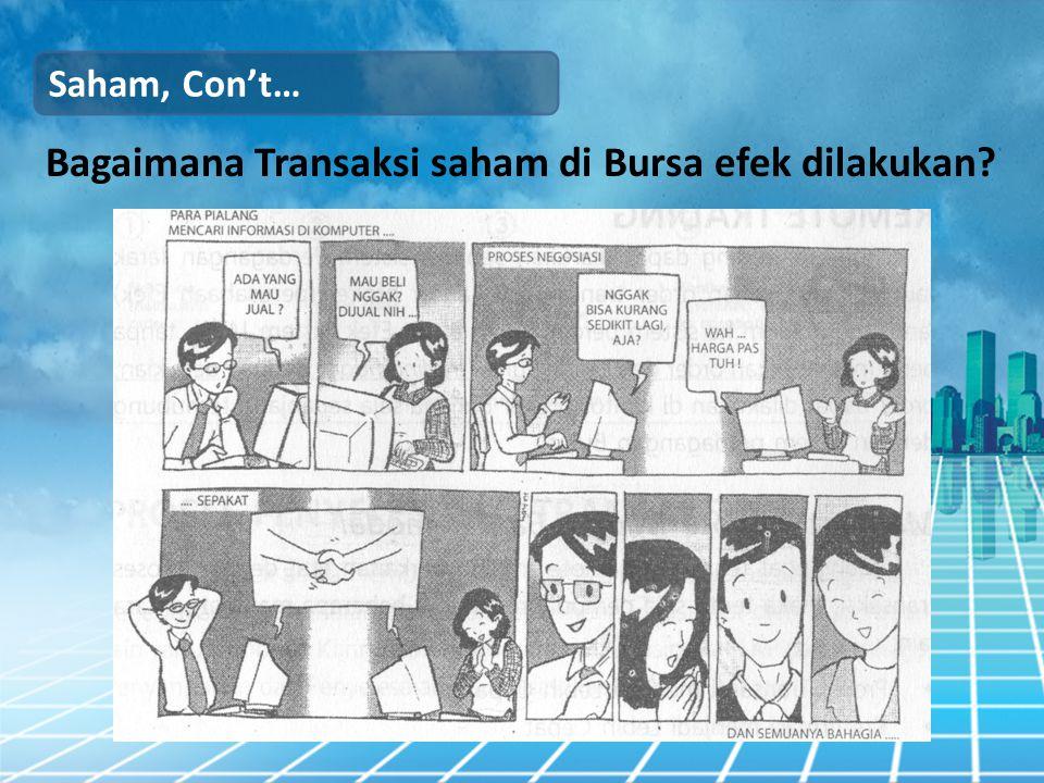 Saham, Con't… Bagaimana Transaksi saham di Bursa efek dilakukan?