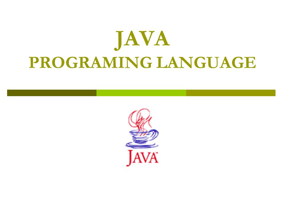 JAVA PROGRAMING LANGUAGE