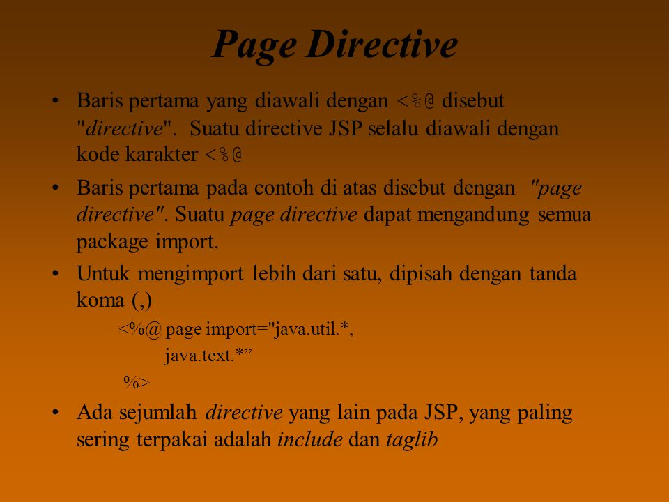 Page Directive Baris pertama yang diawali dengan <%@ disebut