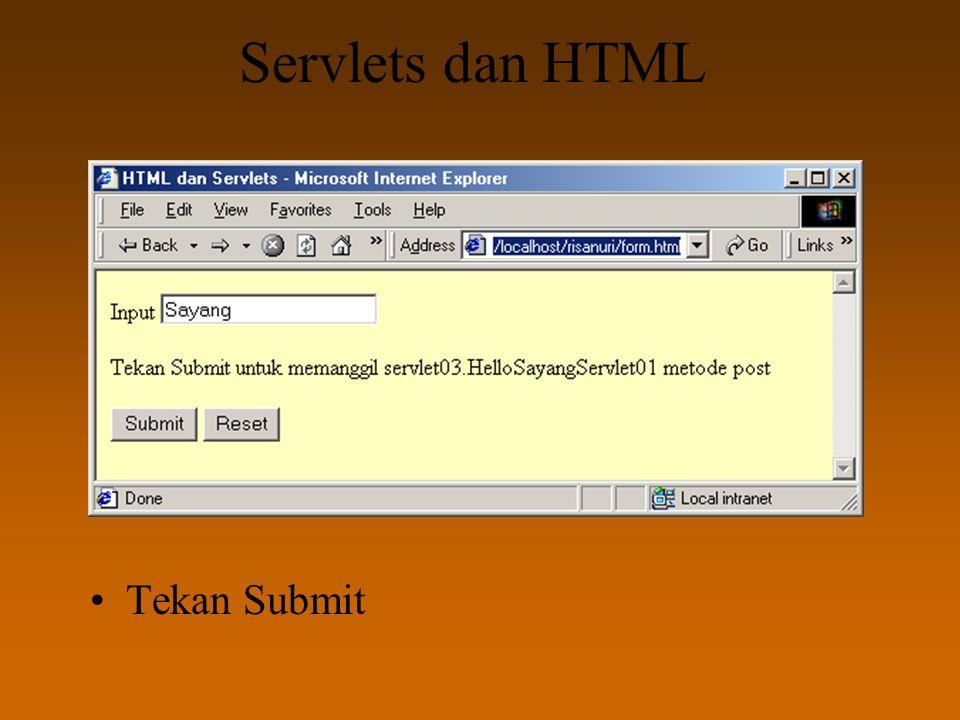 Servlets dan HTML Tekan Submit