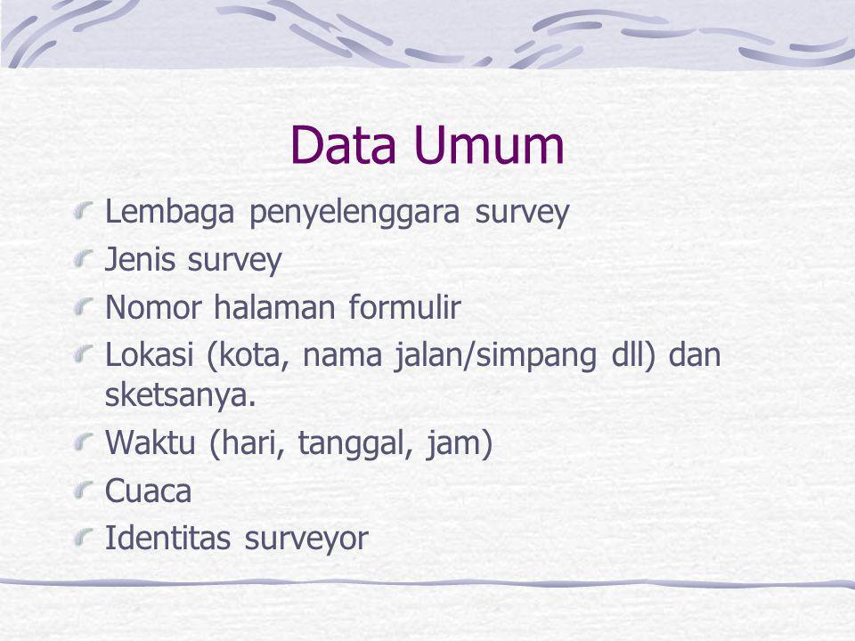 Persiapan Survey LL Mempelajari hasil dan metode survey terdahulu. Survey pendahuluan untuk membuat sketsa lokasi, merencanakan posisi surveyor dan pe