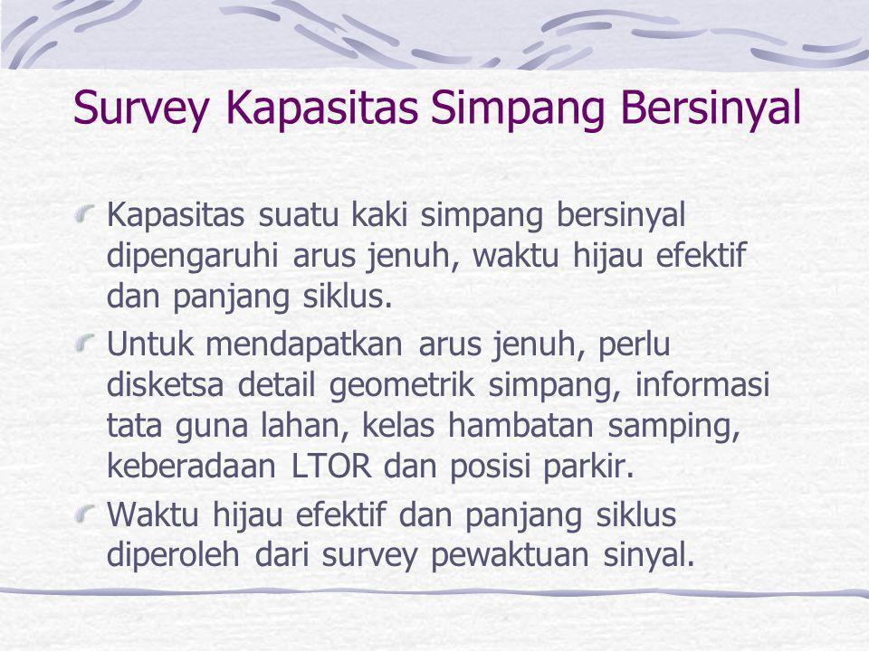 Survey Arus LL di Simpang Umumnya pencacahan diklasifikasikan berdasarkan jenis kendaraan, kaki simpang dan arah arus. Pencacahan dikelompokkan per pe