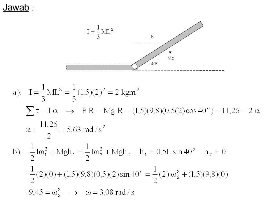 Jawab : Mg 40 o R