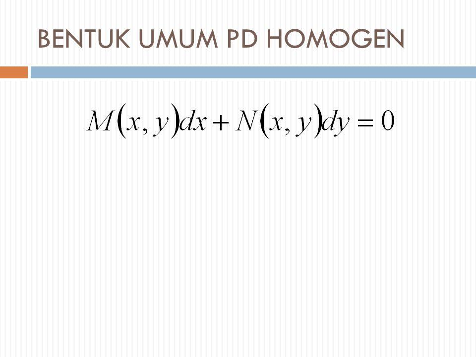 PENYELESAIAN Pada PD tertentu kadang tidak bisa dipisahkan tetapi bisa dipisahkan jika merubah variabel yaitu bentuk sbb: