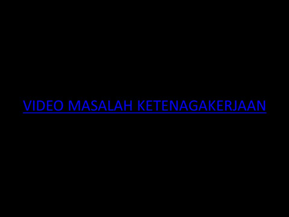 VIDEO MASALAH KETENAGAKERJAAN