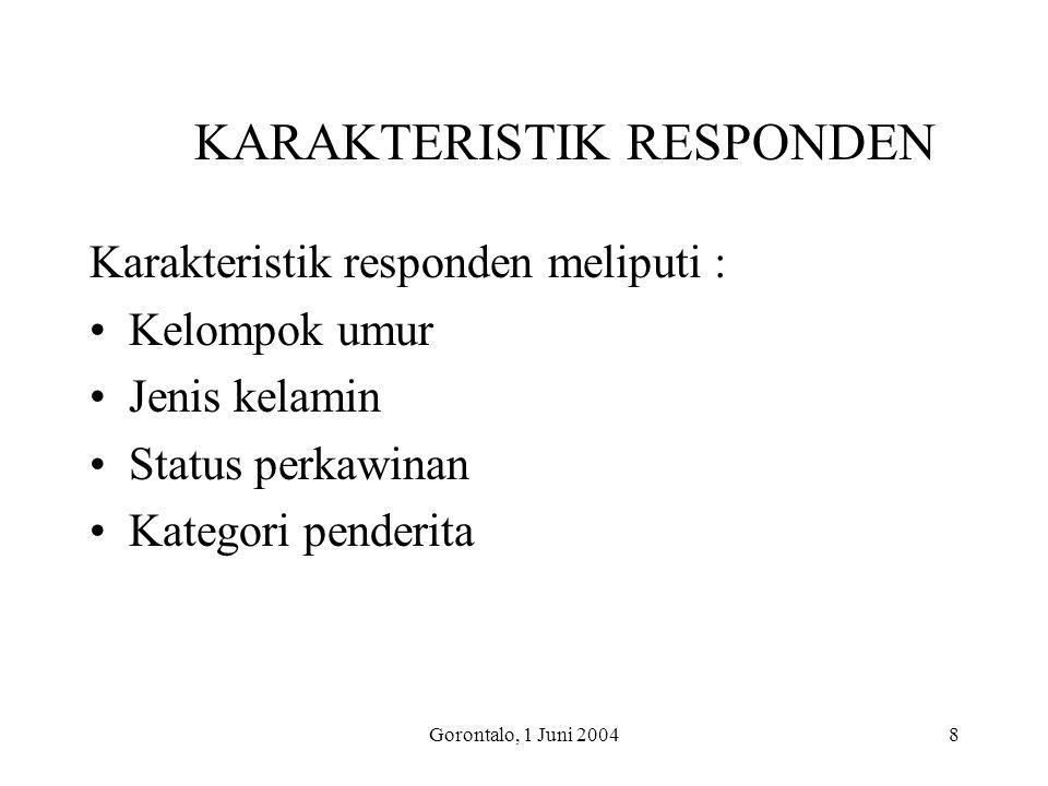 8 KARAKTERISTIK RESPONDEN Karakteristik responden meliputi : Kelompok umur Jenis kelamin Status perkawinan Kategori penderita