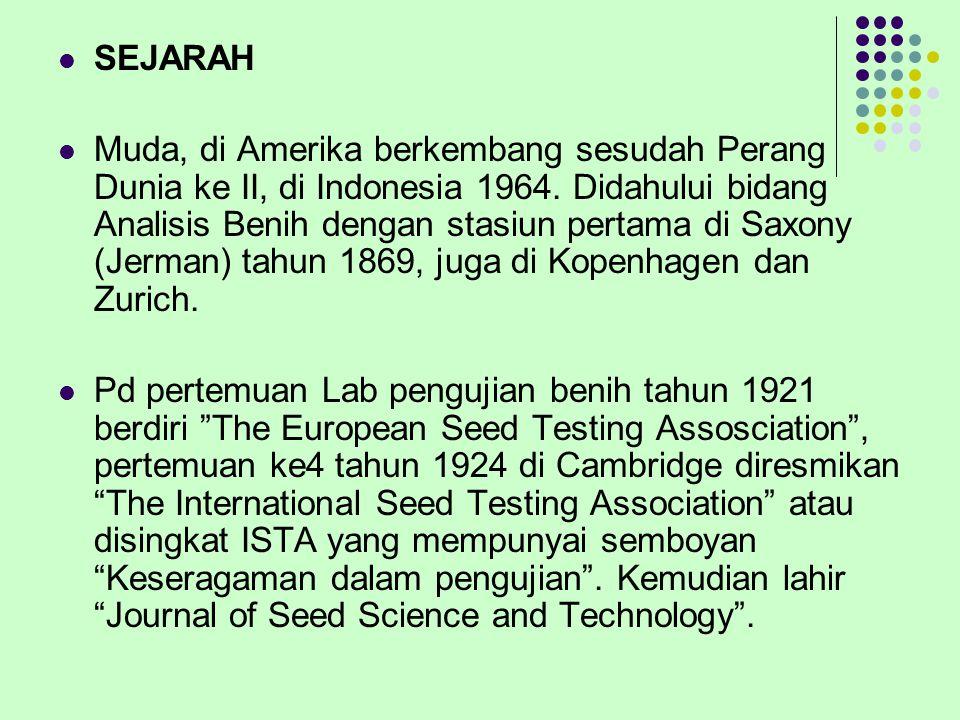 SEJARAH Muda, di Amerika berkembang sesudah Perang Dunia ke II, di Indonesia 1964. Didahului bidang Analisis Benih dengan stasiun pertama di Saxony (J