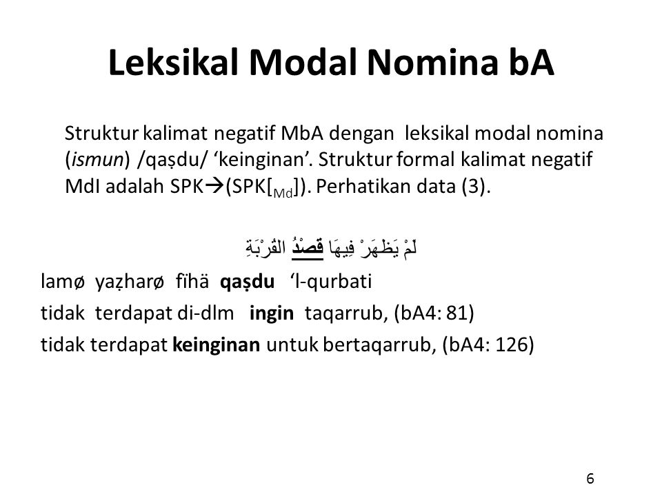 Leksikal Modal Adverb bA Modalitas indikatif (MdIbA) leksikal modalnya berupa adverb (häl) / ҁasä / 'mudah-mudahan'.