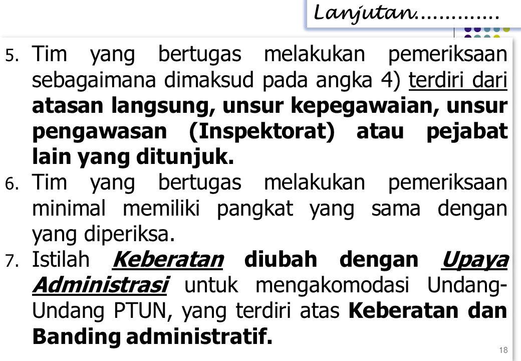 5. Tim yang bertugas melakukan pemeriksaan sebagaimana dimaksud pada angka 4) terdiri dari atasan langsung, unsur kepegawaian, unsur pengawasan (Inspe