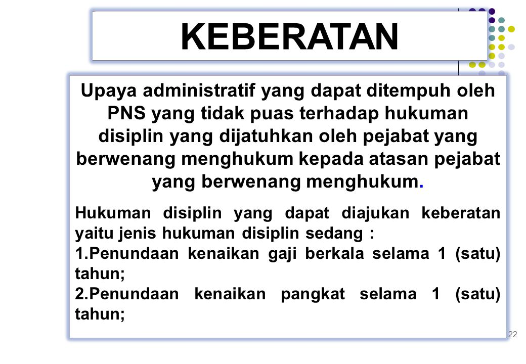 Upaya administratif yang dapat ditempuh oleh PNS yang tidak puas terhadap hukuman disiplin yang dijatuhkan oleh pejabat yang berwenang menghukum kepad