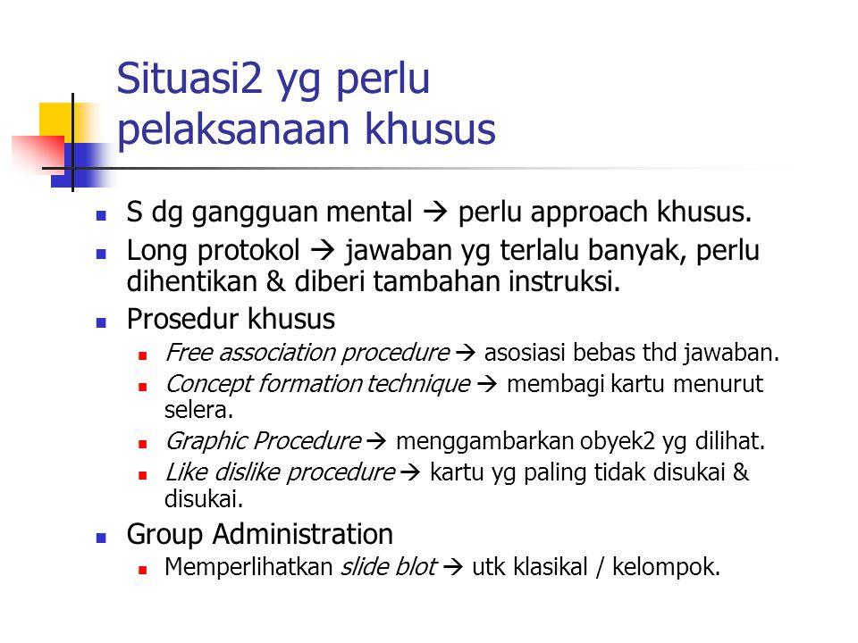 Situasi2 yg perlu pelaksanaan khusus S dg gangguan mental  perlu approach khusus.