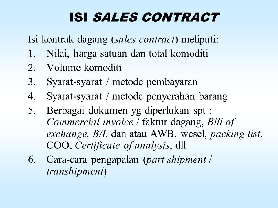 11.Kontrak tersebut akan berlaku efektif sejak kapan, berapa jangka waktu yang dianggap ideal. Dalam keadaan bagaimana sales contract tersebut berakhi