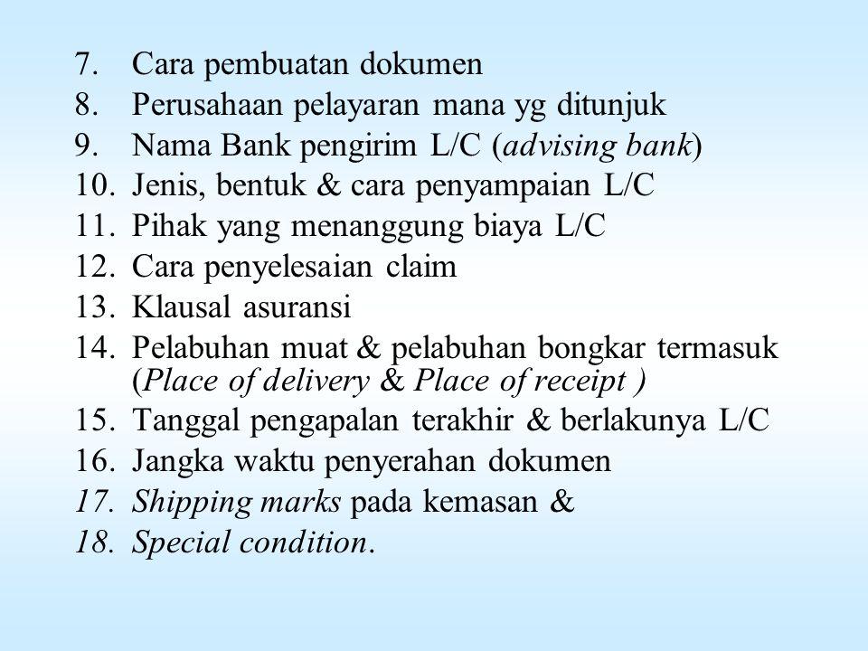 ISI SALES CONTRACT Isi kontrak dagang (sales contract) meliputi: 1.Nilai, harga satuan dan total komoditi 2.Volume komoditi 3.Syarat-syarat / metode p