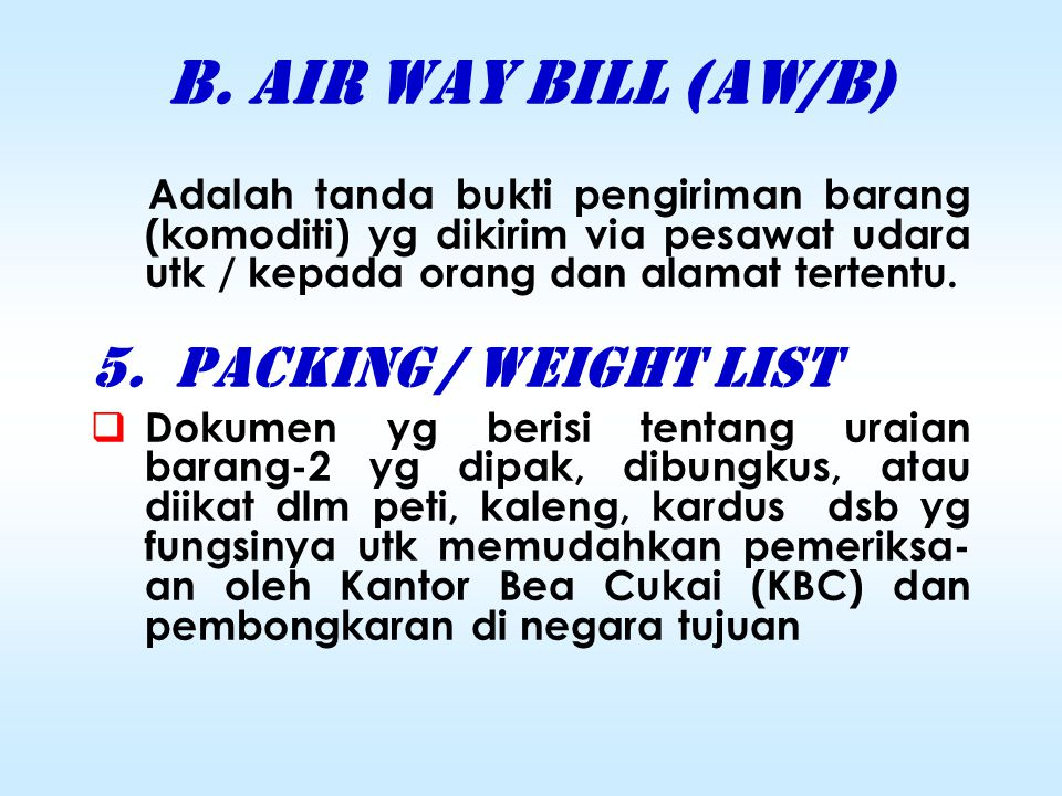 4. a. FULL SET ON BOARD OCEAN BILL OF LADING ( B/L)  B/L adalah dokumen pengapalan yg membuktikan bahwa barang yg tercantum di dalammnya sudah termua