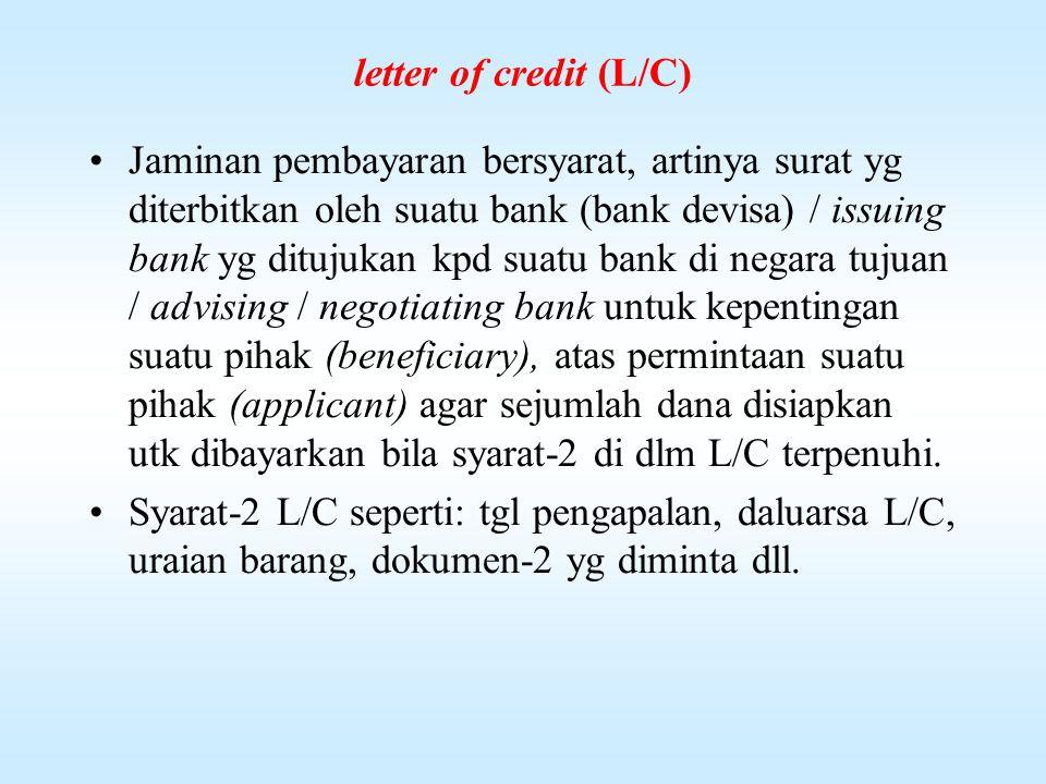 14. Bill of Lading (B/L) Jenis-jenis B/L : 1. Short Form B/L : di dalam B/L tidak mencantumkan syarat-syarat peng- angukutan 2. Long Form B/L : di dal