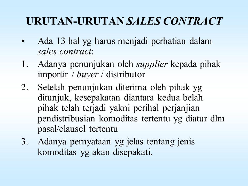 2. SALES CONTRACT Adalah suatu kontrak dagang antara pihak penjual dengan pihak pembeli komoditi. Sebelum sales contract diterbitkan, maka dokumen per