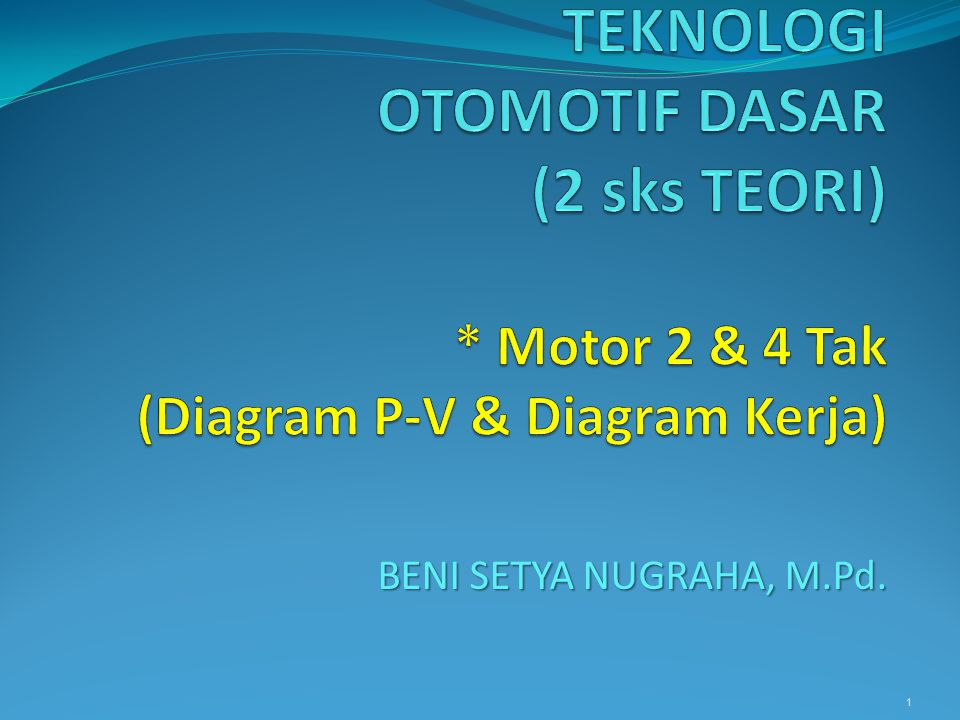 Topik Minggu Lalu Proses Pembakaran (Normal, Knocking, Detonasi) Engine Operating Cycle Siklus 2 & 4 Tak (Pendahuluan) 2