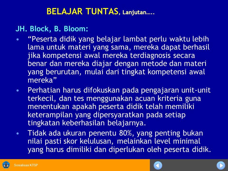 "Sosialisasi KTSP JH. Block, B. Bloom: ""Peserta didik yang belajar lambat perlu waktu lebih lama untuk materi yang sama, mereka dapat berhasil jika kom"