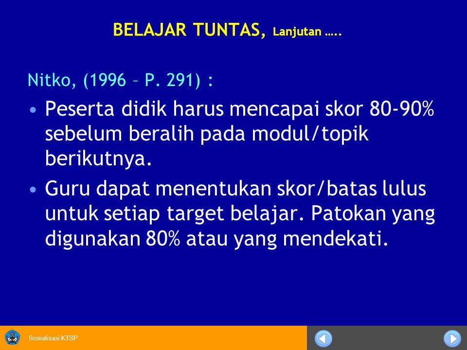 Sosialisasi KTSP BELAJAR TUNTAS, Lanjutan …..Nitko, (1996 – P.