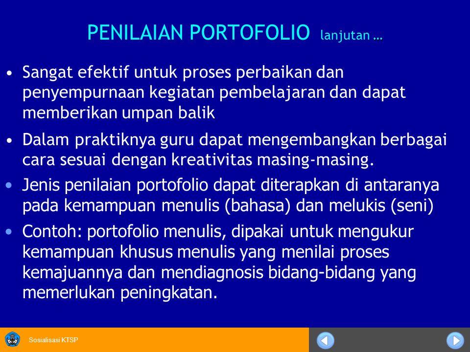 Sosialisasi KTSP PENILAIAN PORTOFOLIO lanjutan … Evaluasi produk portofolio berdasarkan penskoran holistik, analitik atau kombinasi keduanya.