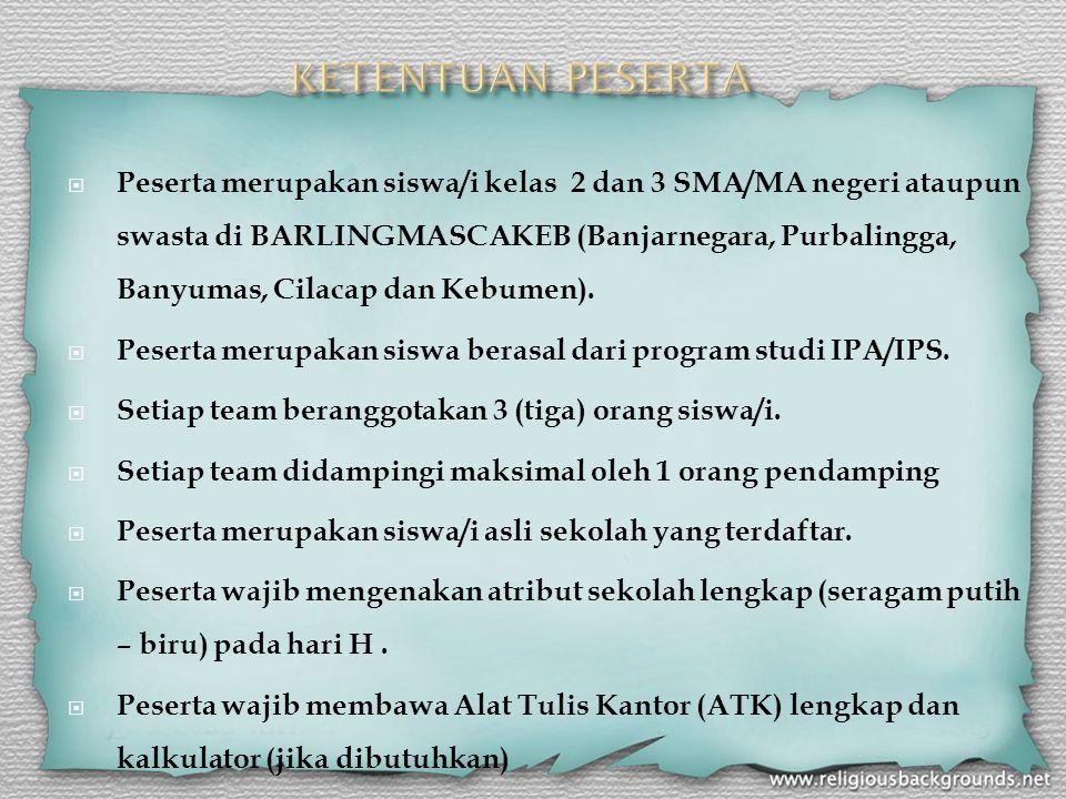  Peserta merupakan siswa/i kelas 2 dan 3 SMA/MA negeri ataupun swasta di BARLINGMASCAKEB (Banjarnegara, Purbalingga, Banyumas, Cilacap dan Kebumen).