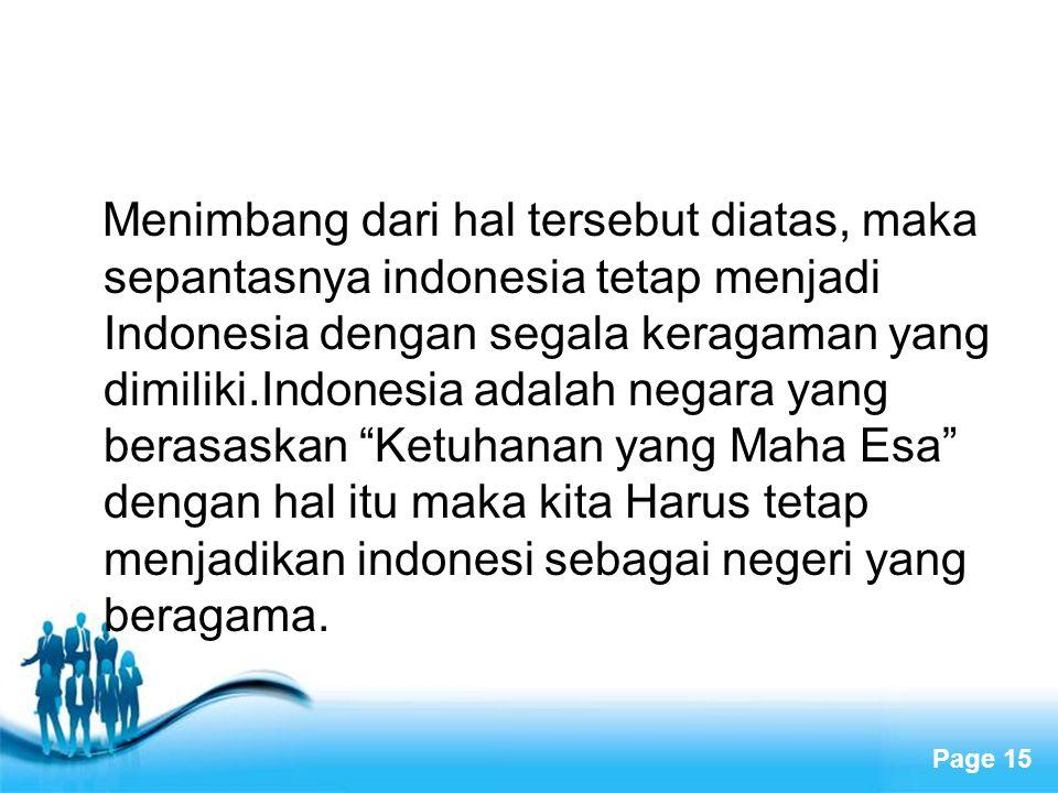 Free Powerpoint Templates Page 15 Menimbang dari hal tersebut diatas, maka sepantasnya indonesia tetap menjadi Indonesia dengan segala keragaman yang