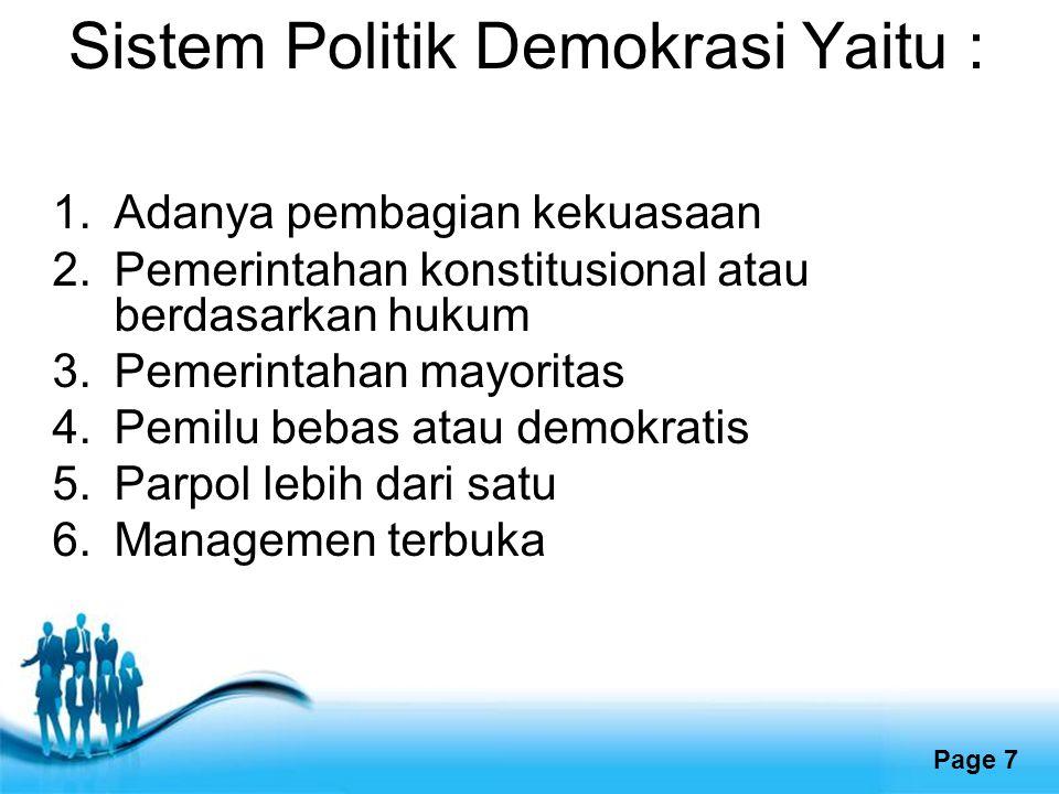 Free Powerpoint Templates Page 7 Sistem Politik Demokrasi Yaitu : 1.Adanya pembagian kekuasaan 2.Pemerintahan konstitusional atau berdasarkan hukum 3.