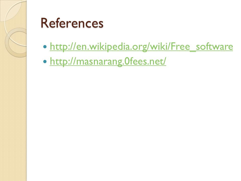 References http://en.wikipedia.org/wiki/Free_software http://masnarang.0fees.net/