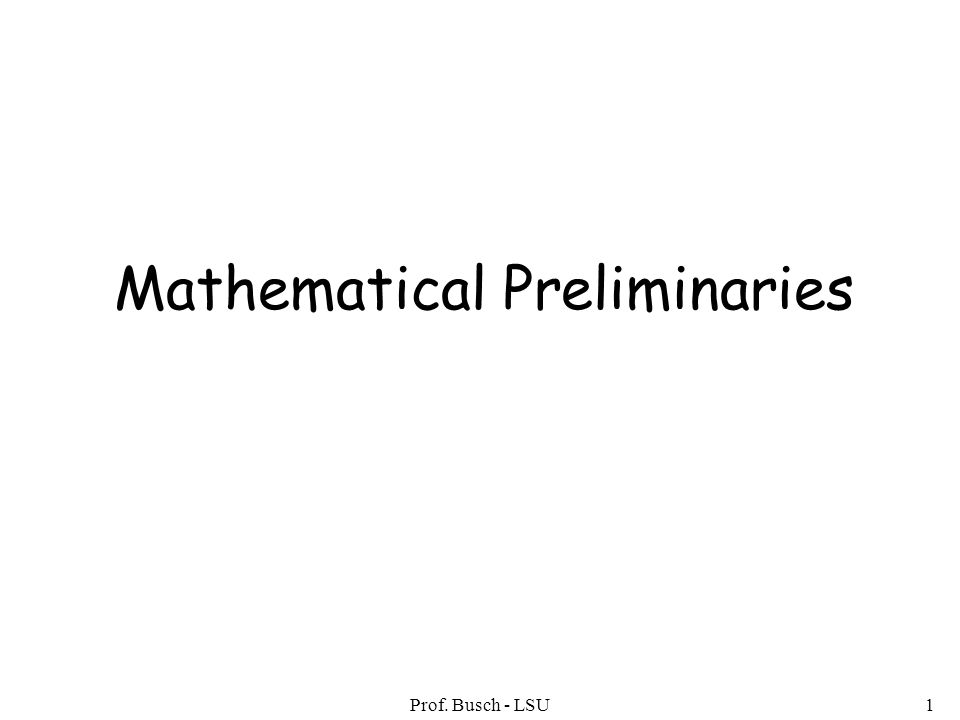 Prof. Busch - LSU1 Mathematical Preliminaries