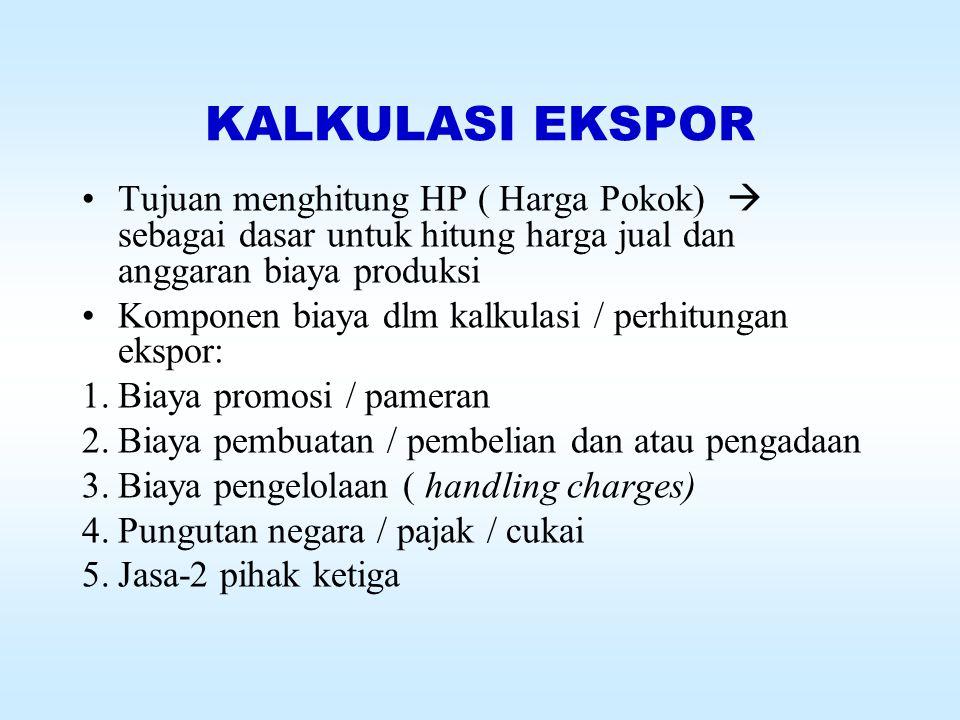 BAGAN PERHITUNGAN EKSPOR 1.Nama barang (commodity) = ….