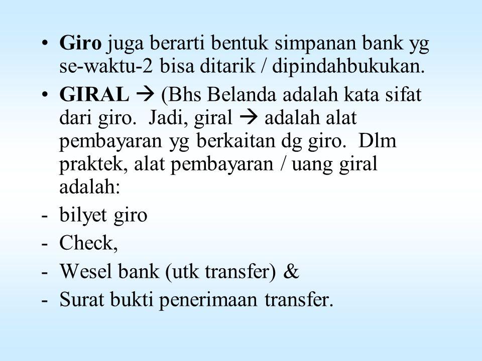 Pengertian Giro Adalah suatu sistem pembayaran yg diselenggarakan kantor pos / sekelompok bank yg memungkinkan pembayaran-2 yg terjadi antara para nasabahnya tdk dilakukan dg tunai, melainkan dg pemindahbukuan Formulirnya diserahkan pd kantor pos / bank ybs.