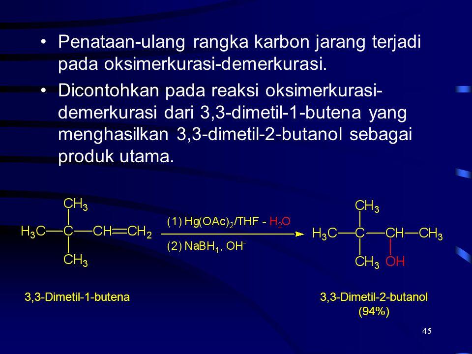 45 Penataan-ulang rangka karbon jarang terjadi pada oksimerkurasi-demerkurasi. Dicontohkan pada reaksi oksimerkurasi- demerkurasi dari 3,3-dimetil-1-b