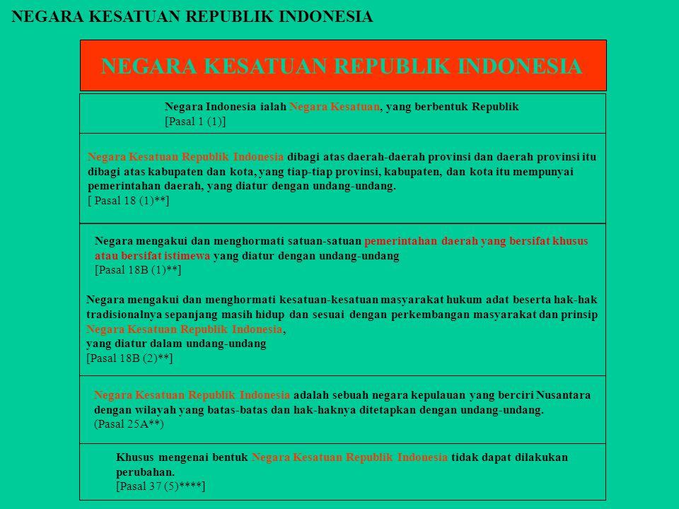 Khusus mengenai bentuk Negara Kesatuan Republik Indonesia tidak dapat dilakukan perubahan.