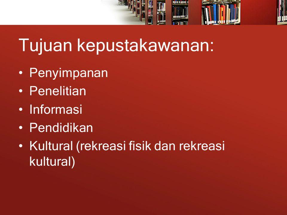 Tujuan kepustakawanan: Penyimpanan Penelitian Informasi Pendidikan Kultural (rekreasi fisik dan rekreasi kultural)