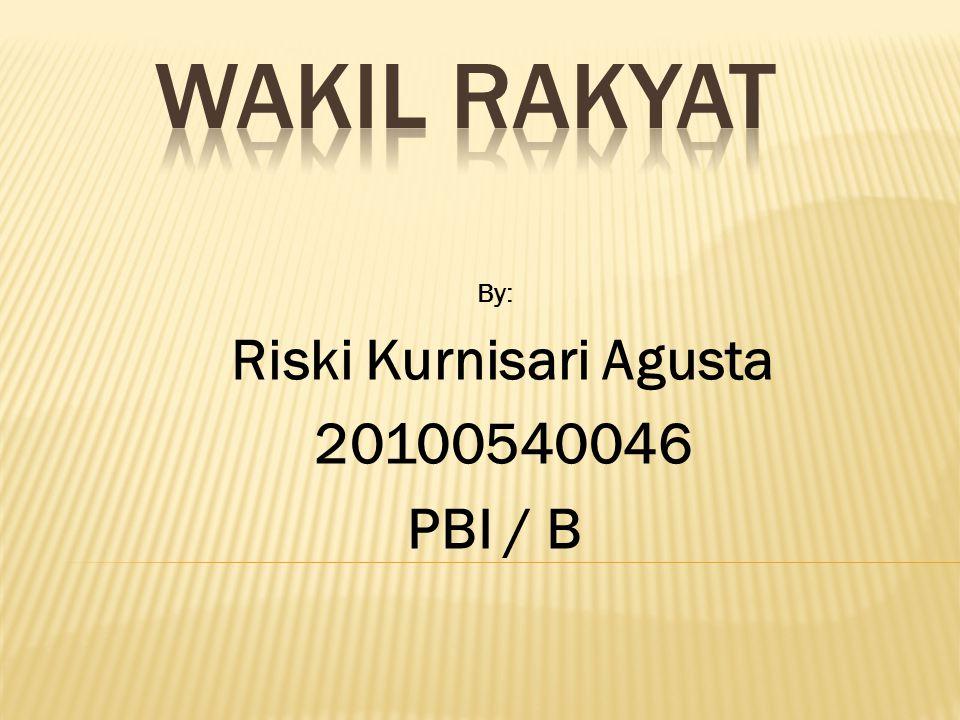 By: Riski Kurnisari Agusta 20100540046 PBI / B
