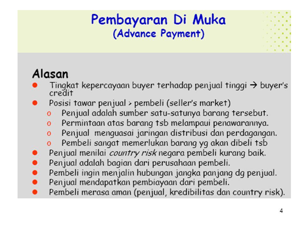 Keuntungan Cara Pembayaran Inkaso 1.Biaya relatif murah dan tidak serumit cara L/C 2.Dokumen pengapalan tdk diserahkan sebelum importir melakukan pembayaran baik secara D/A atau D/P 3.Importir dpt menunda pembayaran sampai barang tiba 25