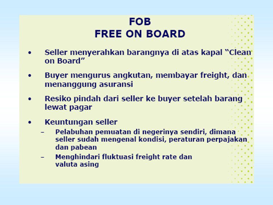 FAS (Free Alongside Ship) FAS  berarti penjual menyerahkan komoditi, bila komoditi tersebut ditempatkan di samping kapal di pelabuhan pengapalan yang