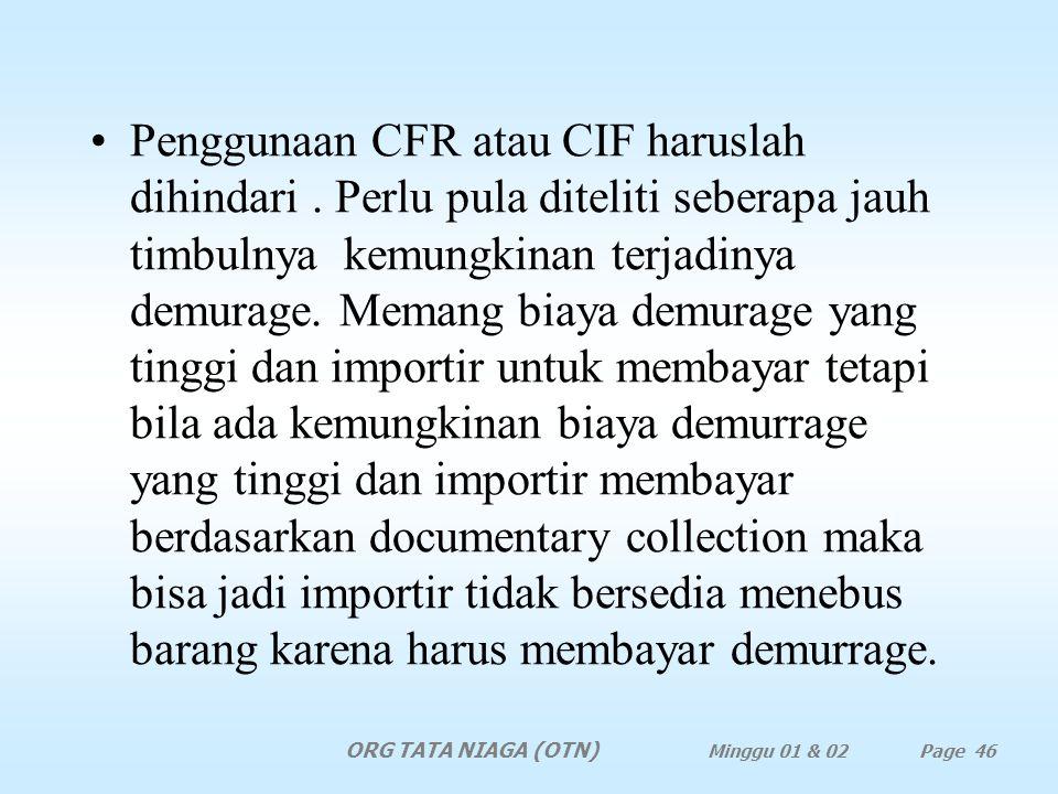 Khusus untuk penawaran ketentuan CFR dan CIF karena yang melakukan pengapalan adalah eksportir, maka eksportir merupakan pihak yang menandatangani con