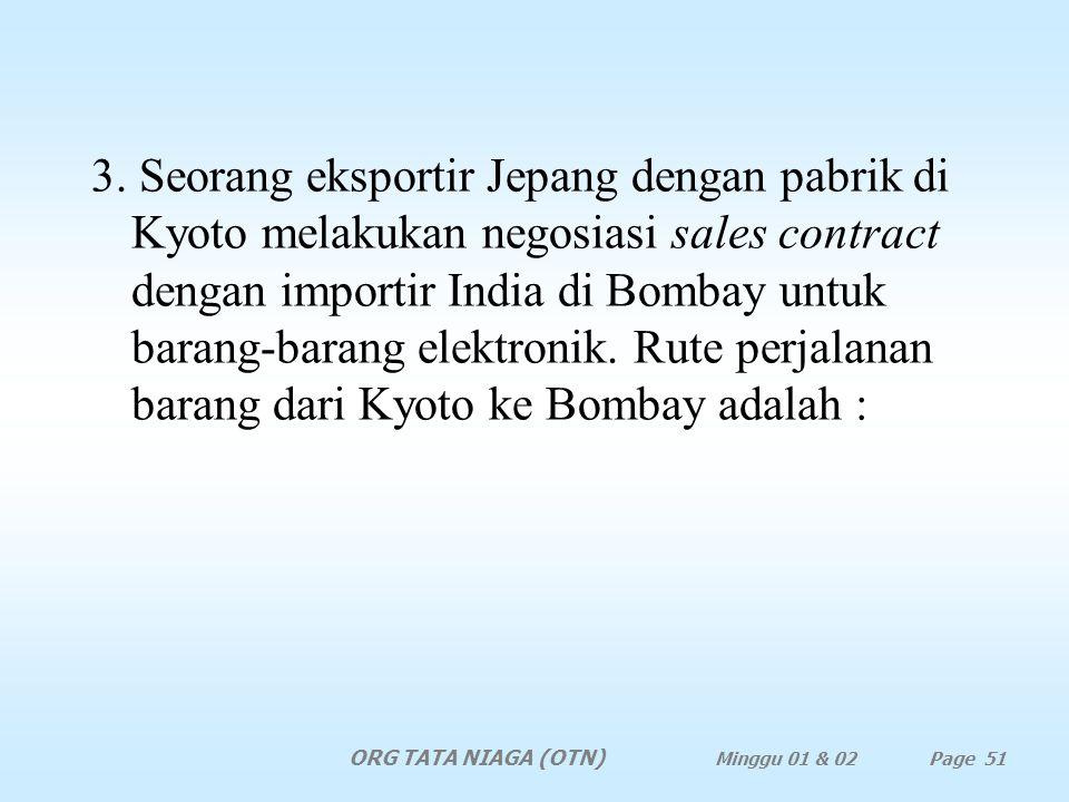 Untuk negara C jelas bahwa importir harus membayar segera setelah dilakukan pengapalan. Haruslah dihindari atau diperhitungkan adanya kemungkinan- kem